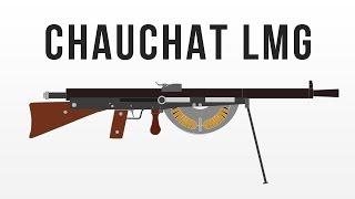 Chauchat Light Machine Gun - Worst machine gun ever?