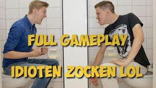 IDIOTEN ZOCKEN LOL! Ganzes Game