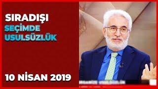 Sıradışı - Hasan Öztürk   Nuh Albayrak   Emin Pazarcı   10 Nisan 2019