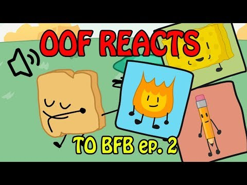 OOF Reacts to BFB 2