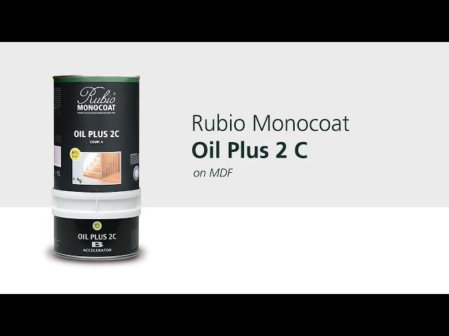 Rubio Monocoat Oil Plus 2C on MDF