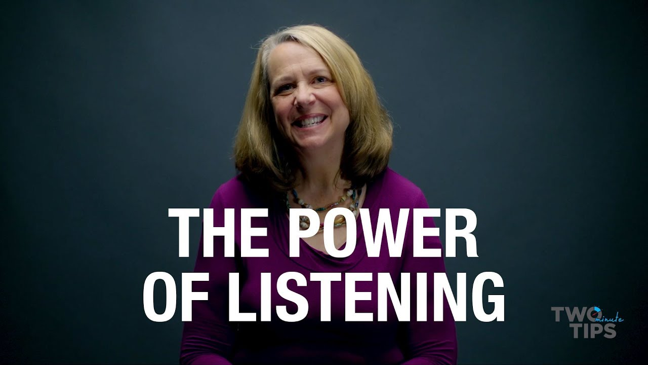 The Power of Listening | TWO MINUTE TIPS