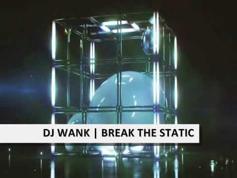 Dj Wank - Break The Static (Elastic Beatz)