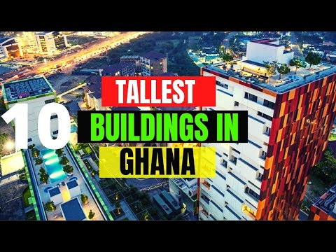 How The Skyline of Accra is Changing - 10 Tallest Buildings in Ghana