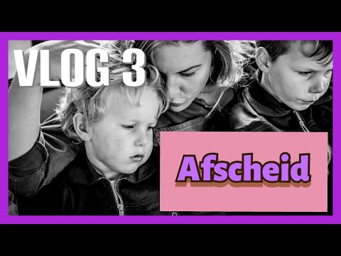 Afscheid - Vlog#3 - Travel2Wonderland