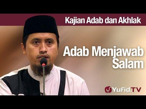 Kajian Akhlak #72: Adab Menjawab Salam - Ustadz Abdullah Zaen, MA