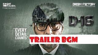 Dhuruvangal Pathinaaru - D16 trailer bgm Rahman Karthick Naren
