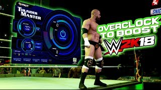Performance Boost in WWE2K18 PC With ThunderMaster! - How to OVERCLOCK your Nvidia GPU!