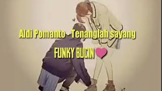 Download Aldi Pomanto - Tenanglah Sayang (Official Music Video)