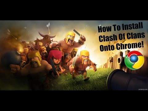 How To Install Clash Of Clans Onto Google Chrome! (Read Description)