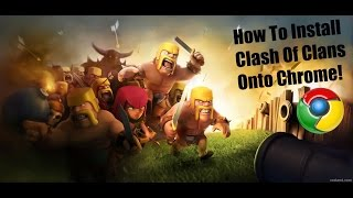How To Install Clash Of Clans Onto Google Chrome!!!(I FIXED IT!! FINALLY! I WILL NOT BE EDITING THE VIDEO, I WILL PUT THE INSTRUCTIONS DOWN HERE! FOLLOW THE VIDEO, THEN READ THIS WHEN ..., 2015-01-22T23:52:11.000Z)