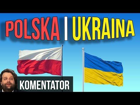 Polska i Ukraina - Współczesność i trochę Historia