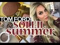 Tom Ford Summer Soleil 2017 Review + Tutorial