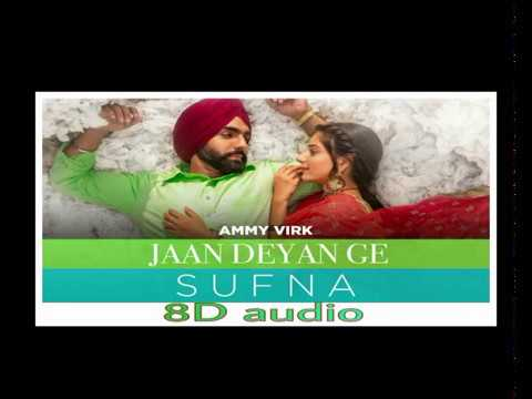 Jaan Deyan Ge 8d Audio  Ammy Virk  B Praak  Jaani  Tania  Sufna  New Songs 2020