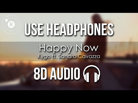 Kygo - Happy Now (8D AUDIO) ft. Sandro Cavazza