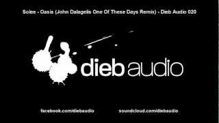 Gambar cover Solee - Oasis (John Dalagelis One Of These Days Remix) - Dieb Audio 020