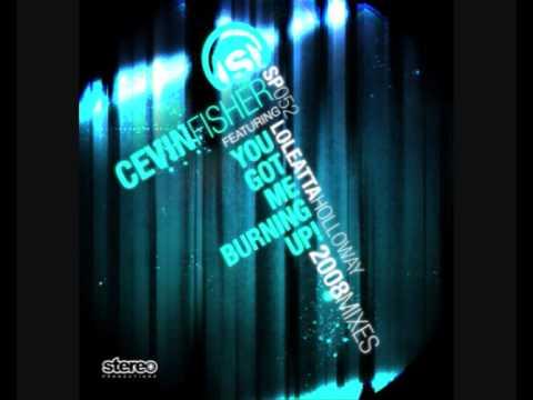 Cevin Fisher Ft. Loleatta Holloway - You Got Me Burning Up (Tim Davison Remix)