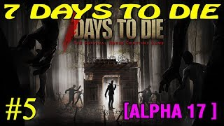7 Days to Die ► Alpha 17 ► атака зомби #5