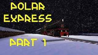 Minecraft - Polar Express (Abridged) Part 1