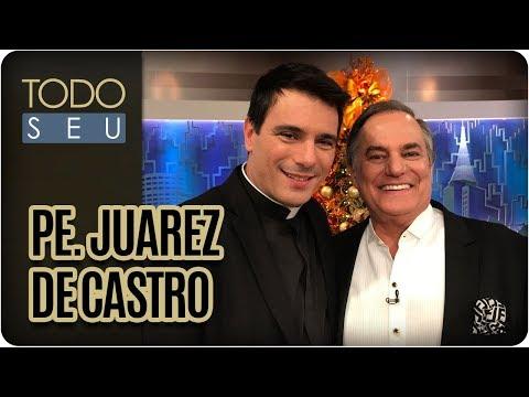 Padre Juarez De Castro | Especial De Natal - Todo Seu (24/12/17)