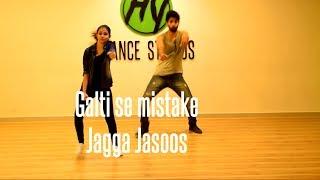 Galti Se Mistake - Jagga Jasoos | Dance Routine | HY Dance Studios