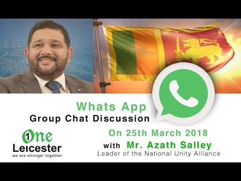 Azath Salley  what's app Discussion with Leicester muslims about Sri Lanka Situation