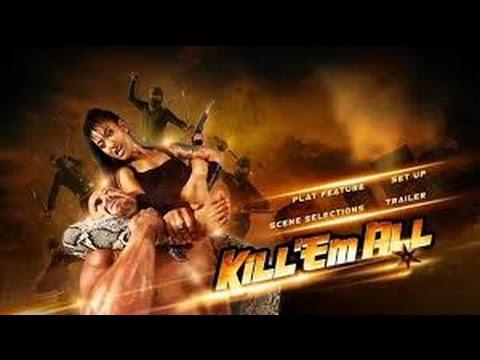Kill 'em All (2013) with Chia-Hui Liu, Ammara Siripong,Johnny Messner Movie