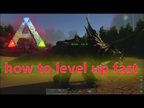 Ark Easiest and Fastest Way to level up!