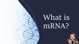 What is mRNA?