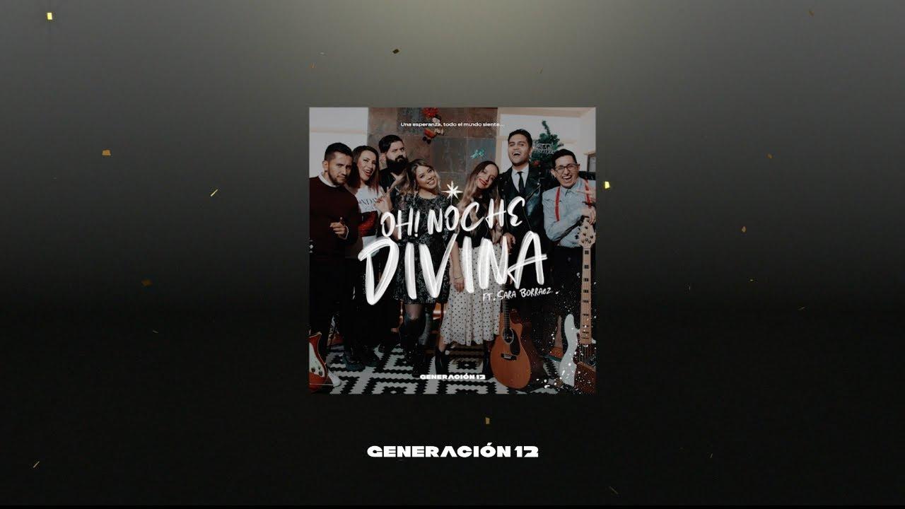 Generación 12 - Oh! Noche Divina ft. Sara Borraez (AUDIO OFICIAL) Musica Cristiana l Navidad