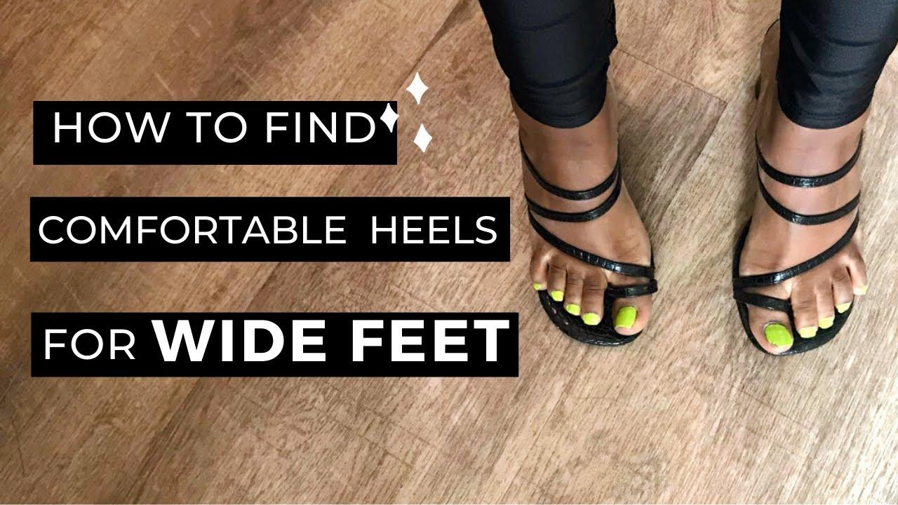 Comfortable Heels For WIDE Feet