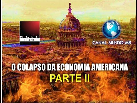 0008 - CAPÍTULO 6 - O COLAPSO DA ECONOMIA AMERICANA (PARTE II) - CANAIS METAVENDAS BRAZIL