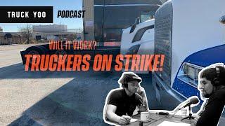 Truckers Strike. Will it work?
