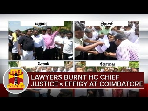 Lawyers burnt High Court Chief Justice's Effigy at Coimbatore - Thanthi TV