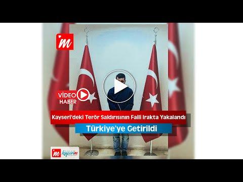 Kayseri'deki Terör Saldırısının Faili Irakta Yakalandı Türkiye'ye Getirildi