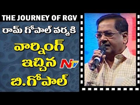 B Gopal Warns RGV @ Shiva To Vangaveeti || The Journey of RGV || Prabhas ||  Nagarjuna