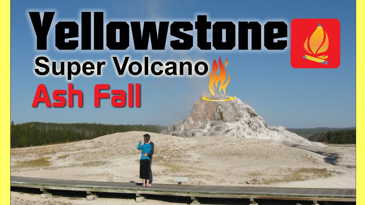 Yellowstone Super Volcano Ash Fall After Eruption