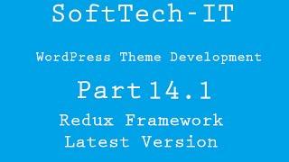 WordPress Theme Development Part 14.1 ( Redux Framework - Latest Version )