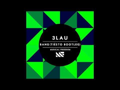 3LAU - Bang (Tiësto Bootleg)