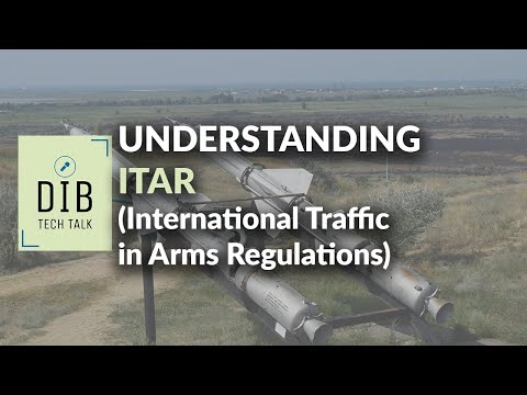 Understanding International Traffic in Arms Regulations (ITAR)