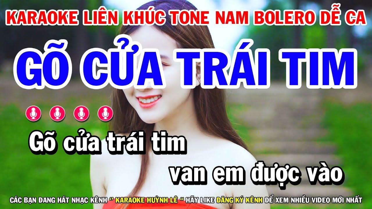 Karaoke Liên Khúc Nhạc Trữ Tình Bolero Tone Nam | Gõ Cửa Trái Tim - Mất Nhau Rồi