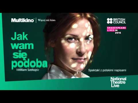 JAK WAM SIĘ PODOBA - National Theatre Live - 7.04, 18.04, 31.05.2016