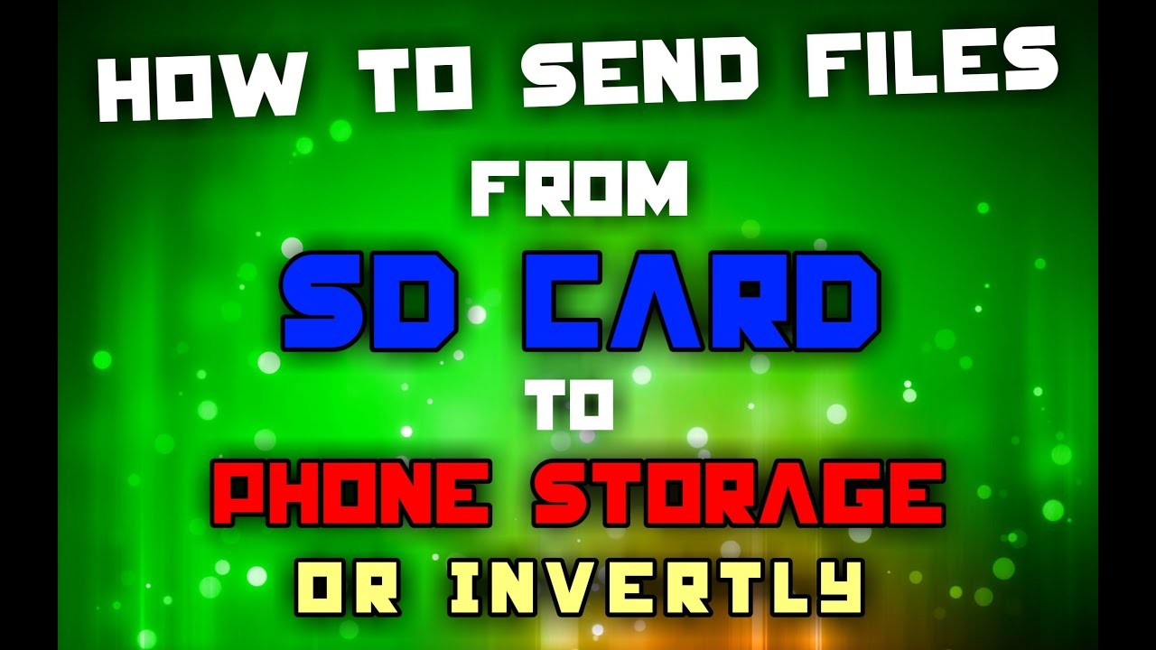 How to send files from [SD Card to Phone storage]