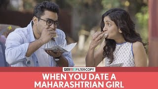 FilterCopy | When You Date A महाराष्ट्रीयन Girl | Ft. Viraj Ghelani and Mrinmayee Godbole (BhaDiPa)