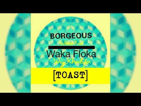 Borgeous Ft Whoo Kid  Waka Flocka  Wiz Khalifa   Toast (Official Music Video)