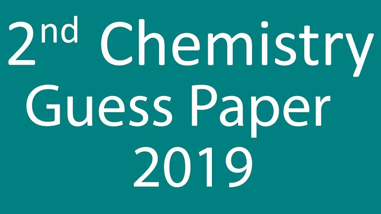 2nd Year Chemistry guess paper 2019