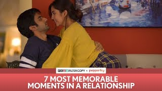FilterCopy | 7 Most Memorable Moments in a Relationship | Ft. Ayush Mehra and Barkha Singh
