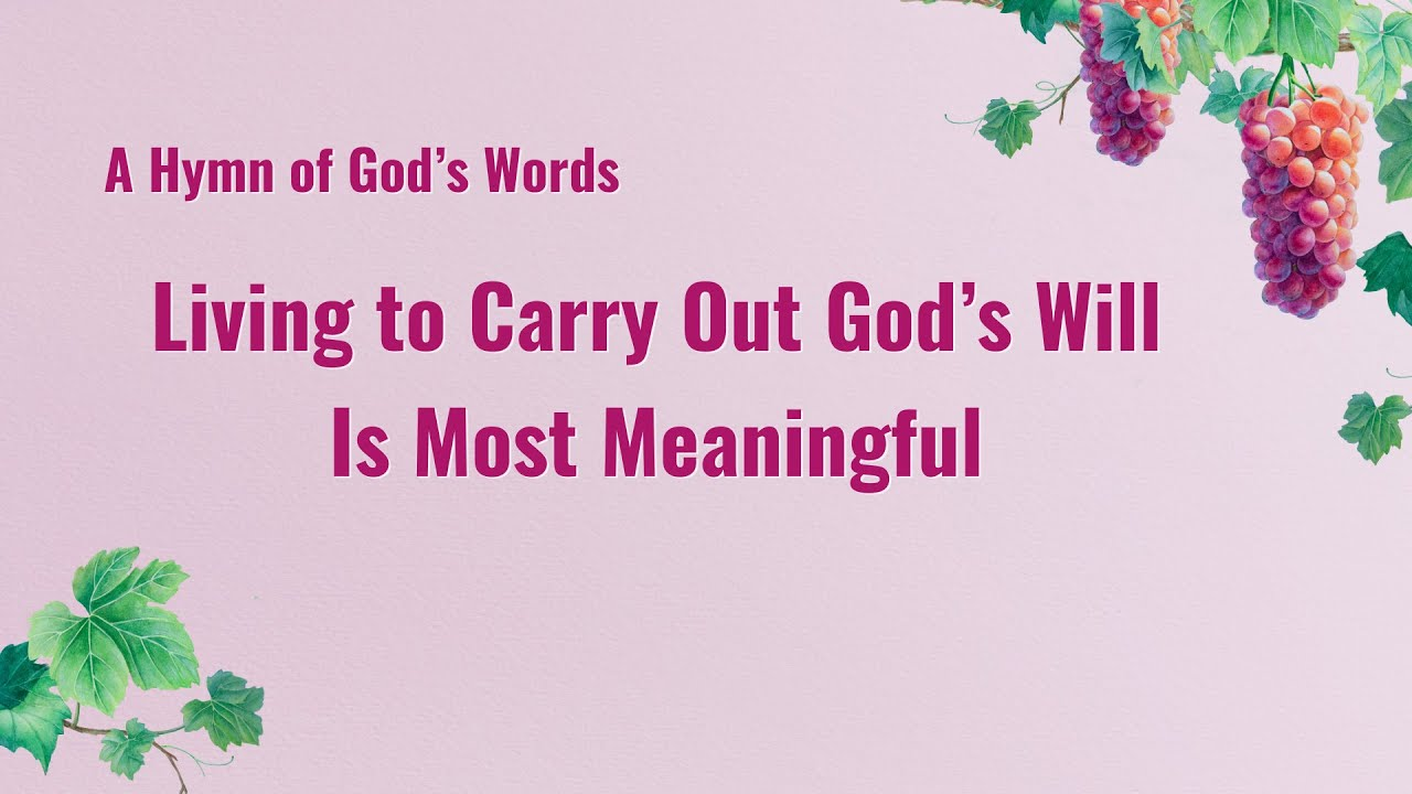 """""""Living to Carry Out God's Will Is Most Meaningful""""   English Christian Song With Lyrics"""