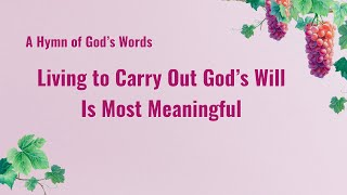 """Living to Carry Out God's Will Is Most Meaningful"" 