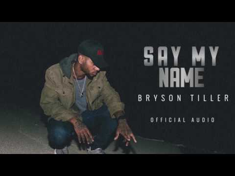 "Bryson Tiller - ""Say My Name"" (Official Audio) Solo Version"